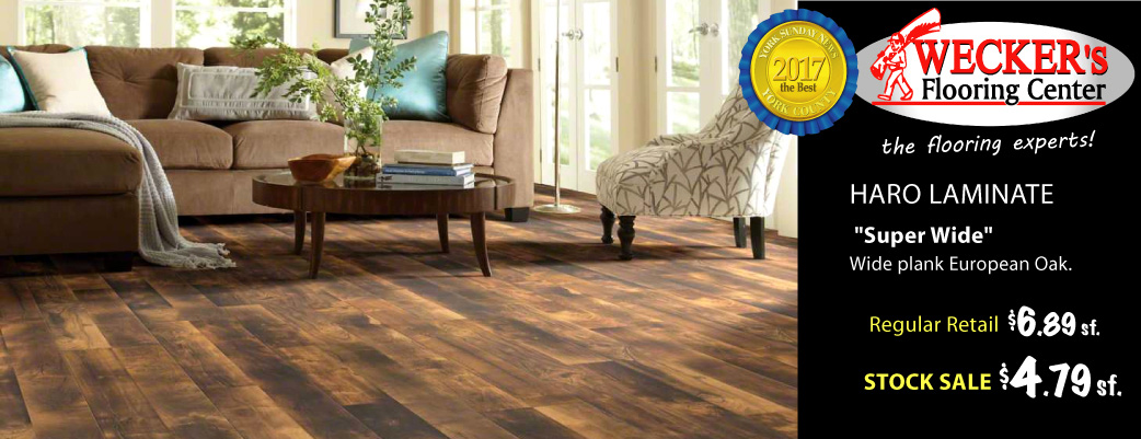 Super wide plank HARO laminate, European Oak, stock sale $4.79 sq.ft., regular retail $6.89 sq.ft. - this month only at Weckers!